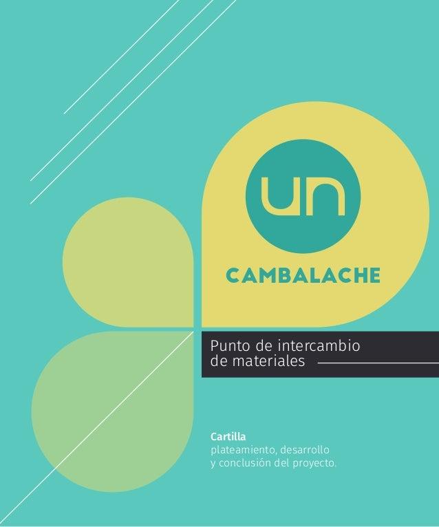 cambalache Punto de intercambio de materiales Cartilla plateamiento, desarrollo y conclusión del proyecto.