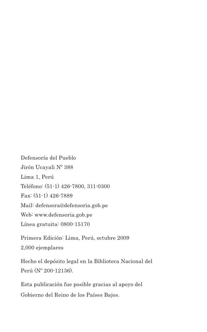 Defensoría del Pueblo Jirón Ucayali Nº 388 Lima 1, Perú Teléfono: (51-1) 426-7800, 311-0300 Fax: (51-1) 426-7889 Mail: def...