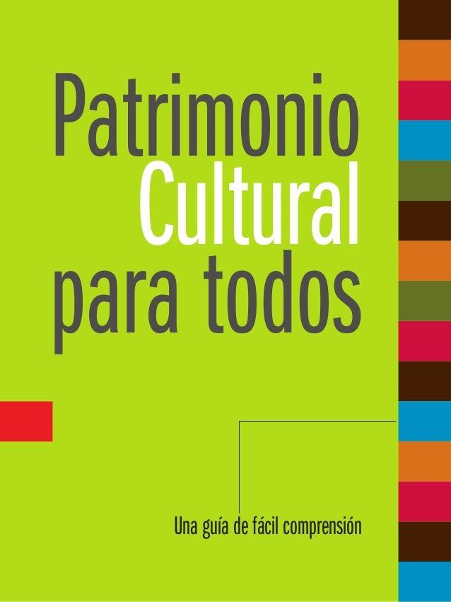 1 Patrimonio Cultural para todos Una guía de fácil comprensión