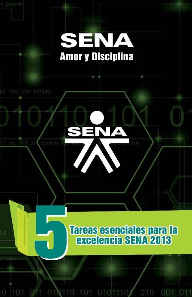 SENAAmor y Disciplina55Tareas esenciales para laexcelencia SENA 2013Tareas esenciales para laexcelencia SENA 2013