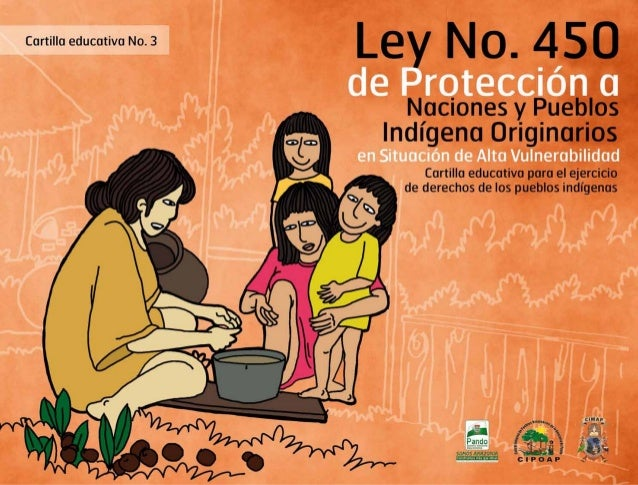 Cartilla educativa No 3: Ley No 450 de Protección a Naciones y Pueblos Indígena Originarios en Situación de Alta Vulnerabi...