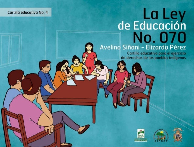 Cartilla educativa No 4: La Ley de Educación No 070 Avelino Siñani – Elizardo Pérez. Cartilla educativa para el ejercicio ...