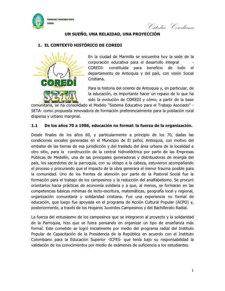 Cátedra Corediana                   UN SUEÑO, UNA RELAIDAD, UNA PROYECCIÓN      1. EL CONTEXTO HISTÓRICO DE COREDI        ...