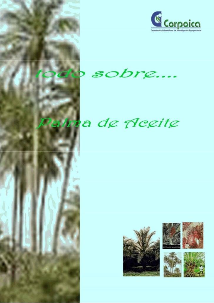 TABLA DE CONTENIDO     Cultivo de Palma de Aceite     1.    Descripción. 2.    Comercialización. 3.    Cosecha. 4.    Gené...