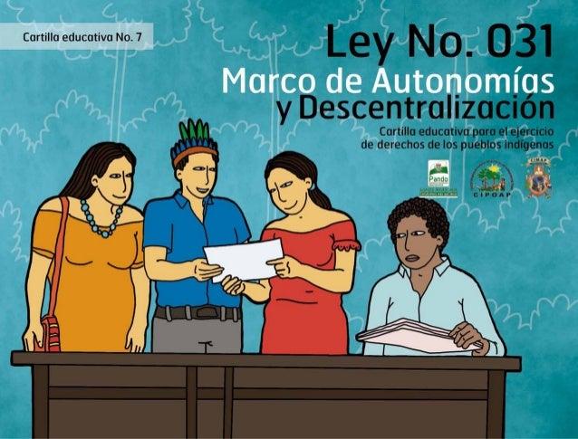 Cartilla educativa No 7: Ley No 031 Marco de Autonomías y Descentralización. Cartilla educativa para el ejercicio de los d...