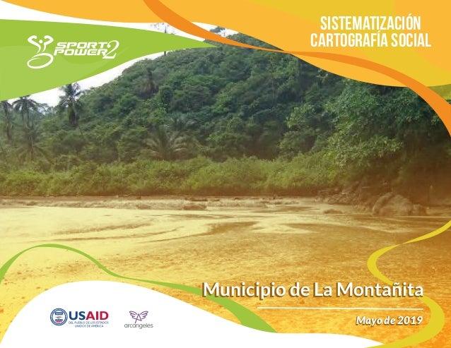 Sistematización Cartografía Social Municipio de La MontañitaMunicipio de La Montañita Mayo de 2019Mayo de 2019