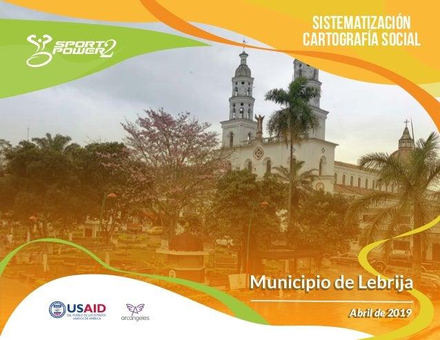 Sistematización Cartografía Social Municipio de LebrijaMunicipio de Lebrija Abril de 2019Abril de 2019