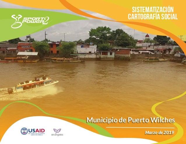 Sistematización Cartografía Social Municipio de Puerto WilchesMunicipio de Puerto Wilches Marzo de 2019Marzo de 2019