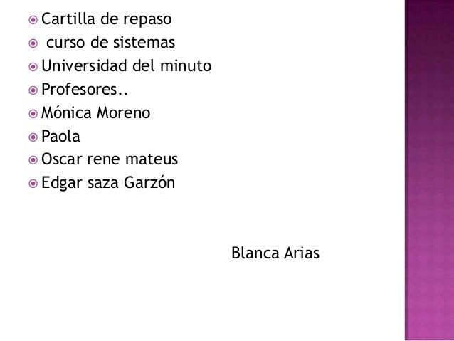  Cartilla  de repaso  curso de sistemas  Universidad del minuto  Profesores..  Mónica Moreno  Paola  Oscar rene mat...