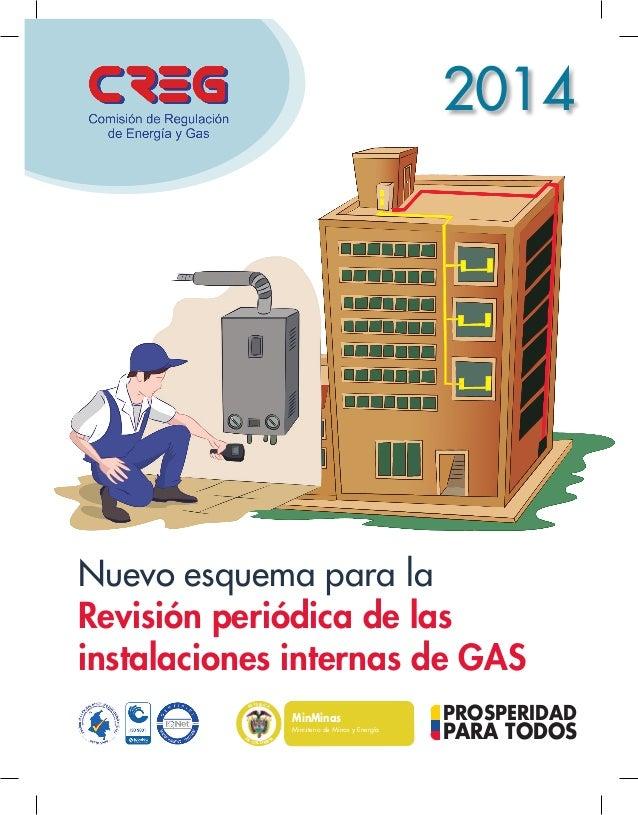 Nuevo esquema para la Revisión periódica de las instalaciones internas de GAS 2014 PROSPERIDAD PARA TODOS MinMinas Ministe...