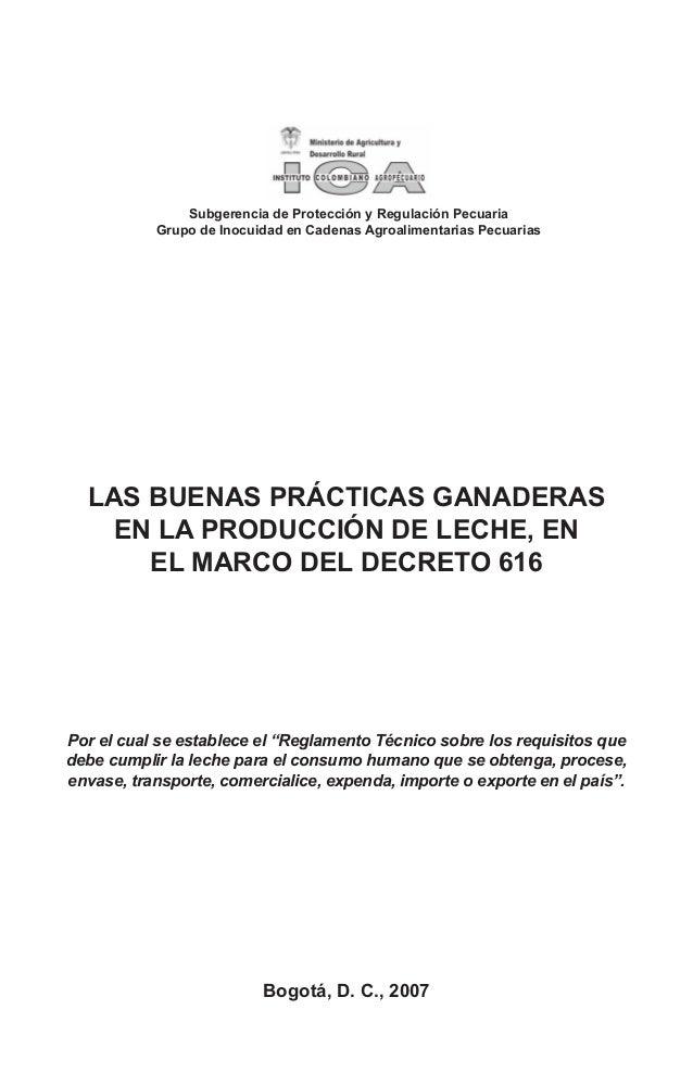 """LAS BUENAS PRÁCTICAS GANADERASEN LA PRODUCCIÓN DE LECHE, ENEL MARCO DEL DECRETO 616Por el cual se establece el """"Reglamento..."""