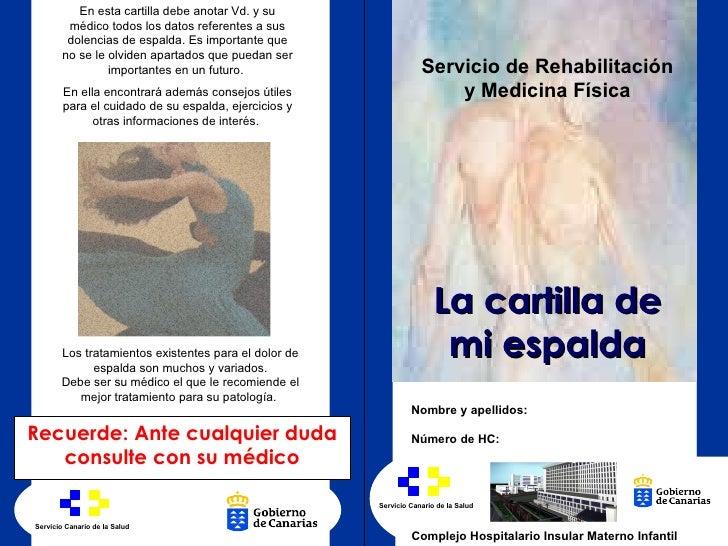 Servicio Canario de la Salud Complejo Hospitalario Insular Materno Infantil La cartilla de mi espalda Servicio de Rehabili...