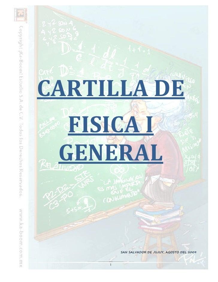 CARTILLA DE  FISICA I GENERAL         SAN SALVADOR DE JUJUY, AGOSTO DEL 2009     1
