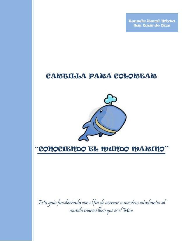 """Escuela Rural Mixta                                                   San Juan de Dios    CARTILLA PARA COLOREAR""""CONOCIEND..."""