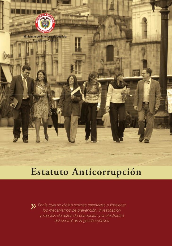 Estatuto Anticorrupción Por la cual se dictan normas orientadas a fortalecer    los mecanismos de prevención, investigació...