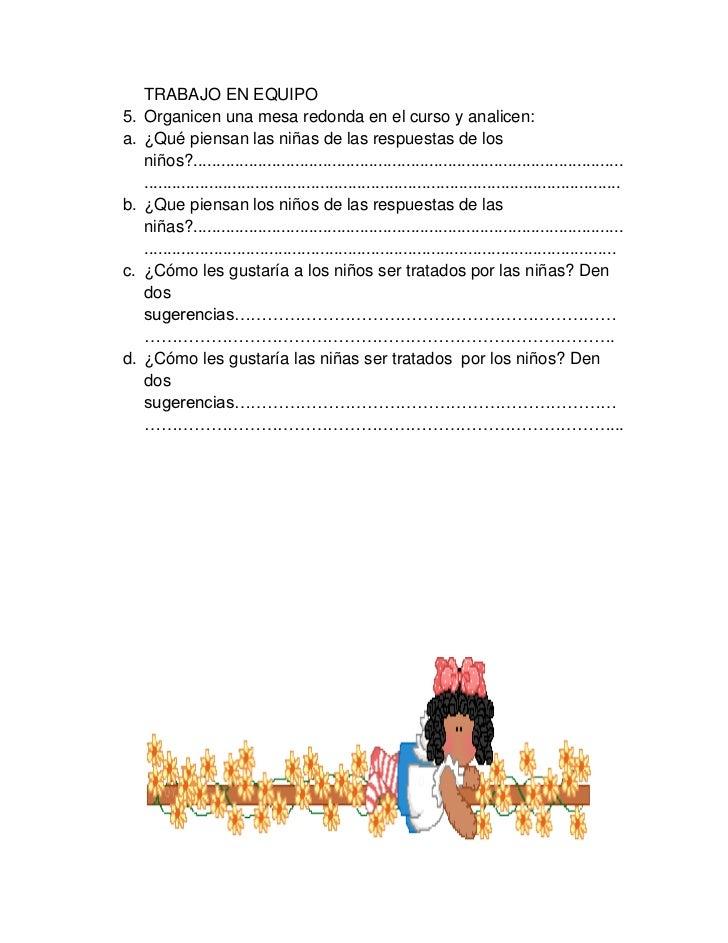 TRABAJO EN EQUIPO5.   Organicen una mesa redonda en el curso y analicen:a.   ¿Qué piensan las niñas de las respuestas de l...