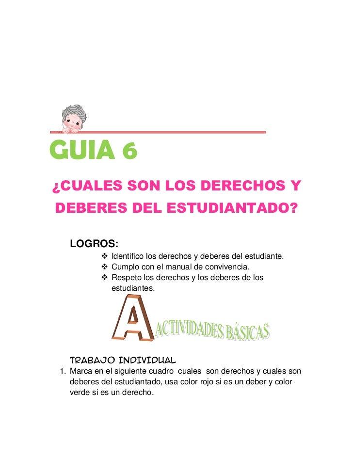 GUIA 6¿CUALES SON LOS DERECHOS YDEBERES DEL ESTUDIANTADO?  LOGROS:            Identifico los derechos y deberes del estud...