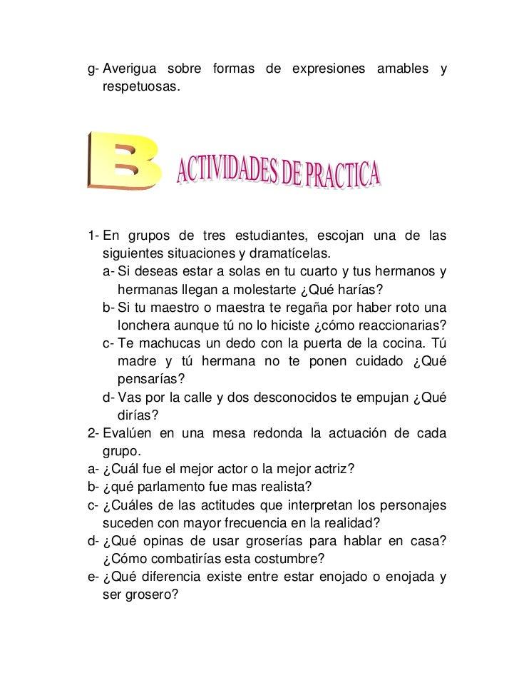 g- Averigua sobre formas de expresiones amables y   respetuosas.1- En grupos de tres estudiantes, escojan una de las   sig...
