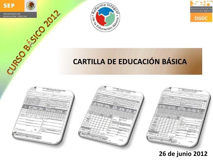 DGDCCARTILLA DE EDUCACIÓN BÁSICA                     26 de junio 2012