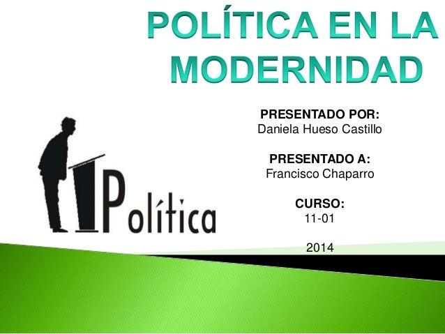 PRESENTADO POR:  Daniela Hueso Castillo  PRESENTADO A:  Francisco Chaparro  CURSO:  11-01  2014