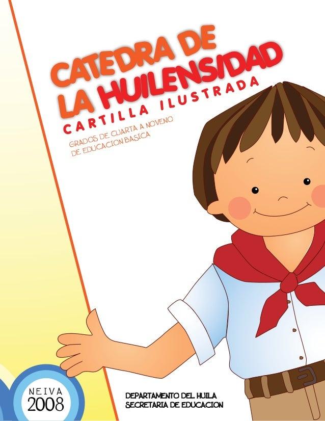DEPARTAMENTO DEL HUILA SECRETARIA DE EDUCACION GRADOS DE CUARTA A NOVENO DE EDUCACION BASICAC A R T I L L A I L U S T R A ...