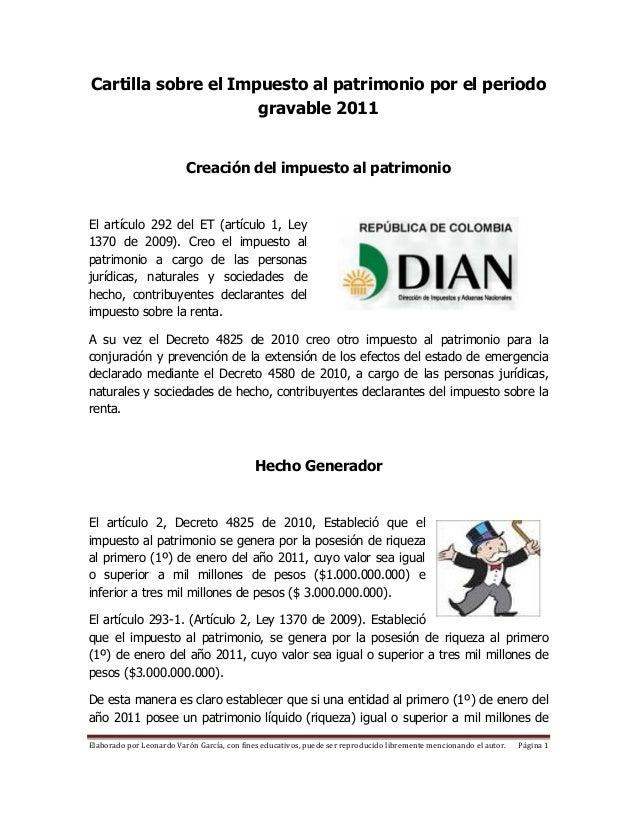 Cartilla sobre el Impuesto al patrimonio por el periodo gravable 2011 Creación del impuesto al patrimonio El artículo 292 ...