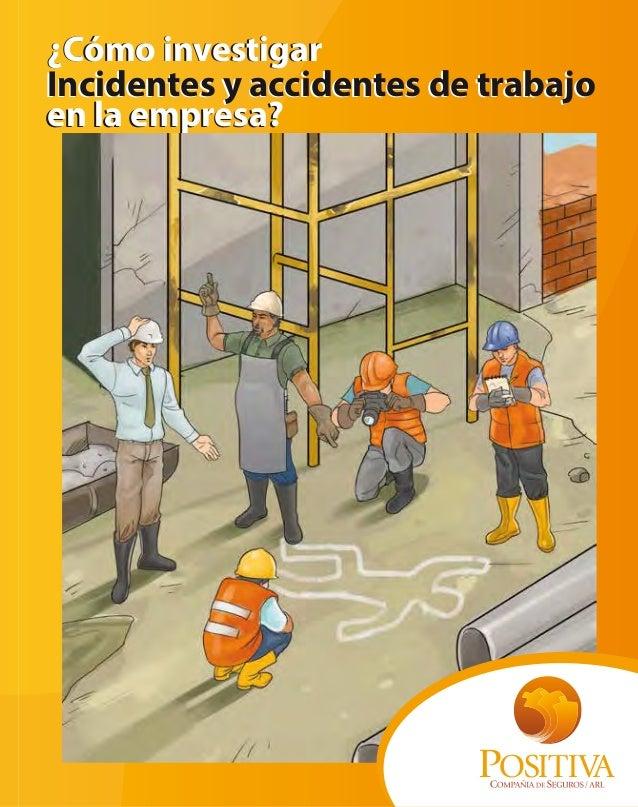 Incidentes y accidentes de trabajo en la empresa? ¿Cómo investigar Lo invitamos a visitar Y así acceder a: www.positiva.go...