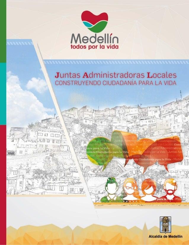 Juntas Administradoras Locales Construyendo Ciudadanía para la Vida Aníbal Gaviria Correa Alcalde de Medellín Juan Correa ...