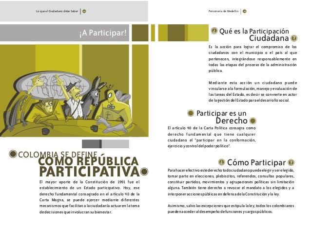Personería de MedellínLo que el Ciudadano debe Saber COLOMBIA SE DEFINE COMO REPÚBLICA PARTICIPATIVA ¡A Participar! El may...