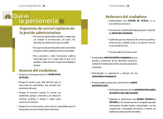 Lo que el Ciudadano debe Saber 8 Personería de Medellín 9 Asesora del ciudadano: Qué es la personería ? Organismo de contr...