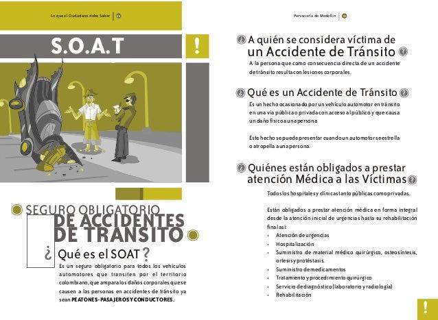 Personería de MedellínLo que el Ciudadano debe Saber SEGURO OBLIGATORIO DE ACCIDENTES Es un seguro obligatorio para todos ...