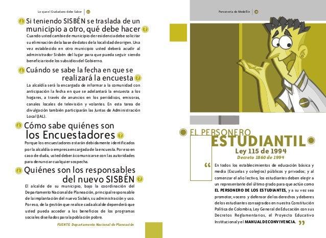 Personería de Medellín EL PERSONERO ESTUDIANTIL En todos los establecimientos de educación básica y media (Escuelas y cole...