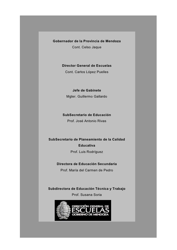 Gobernador de la Provincia de Mendoza             Cont. Celso Jaque       Director General de Escuelas         Cont. Carlo...