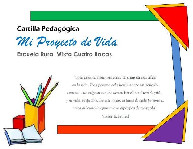 Cartilla PedagógicaMi Proyecto de VidaEscuela Rural Mixta Cuatro Bocas