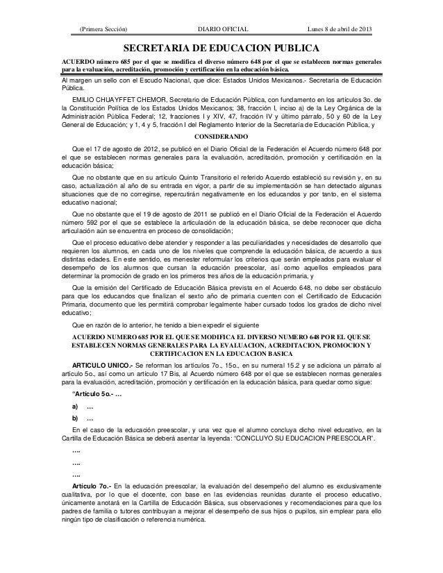 (Primera Sección) DIARIO OFICIAL Lunes 8 de abril de 2013SECRETARIA DE EDUCACION PUBLICAACUERDO número 685 por el que se m...