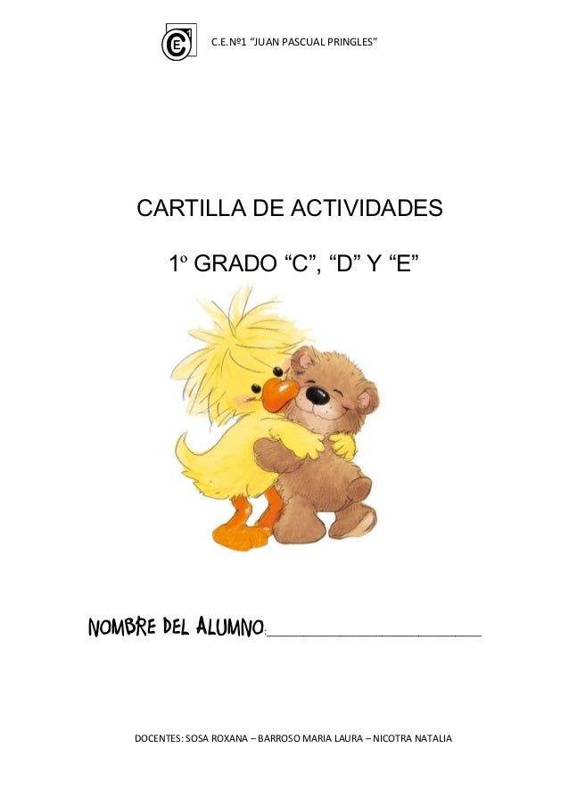 """C.E.Nº1 """"JUAN PASCUAL PRINGLES""""    CARTILLA DE ACTIVIDADES          1º GRADO """"C"""", """"D"""" Y """"E""""NOMBRE DEL ALUMNO           :__..."""