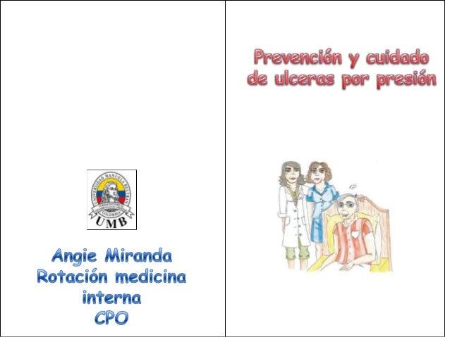 • Tomado de Servicio andaluz de salud, Dirección Regional de Desarrollo e  Innovación en Cuidados, guía de prevención y cu...