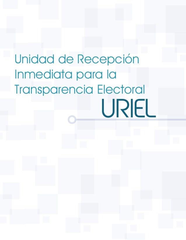 Unidad de Recepción Inmediata para la Transparencia Electoral URIEL