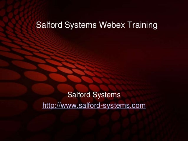 Salford Systems Webex Training Salford Systems http://www.salford-systems.com
