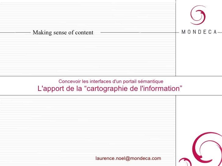 """Concevoir les interfaces d'un portail sémantique L'apport de la """"cartographie de l'information"""" [email_address]"""