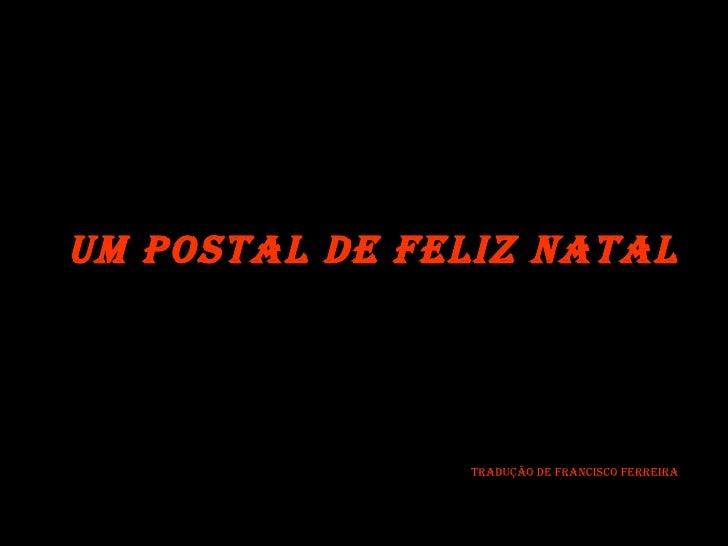 Um postal de Feliz Natal Tradução de Francisco Ferreira