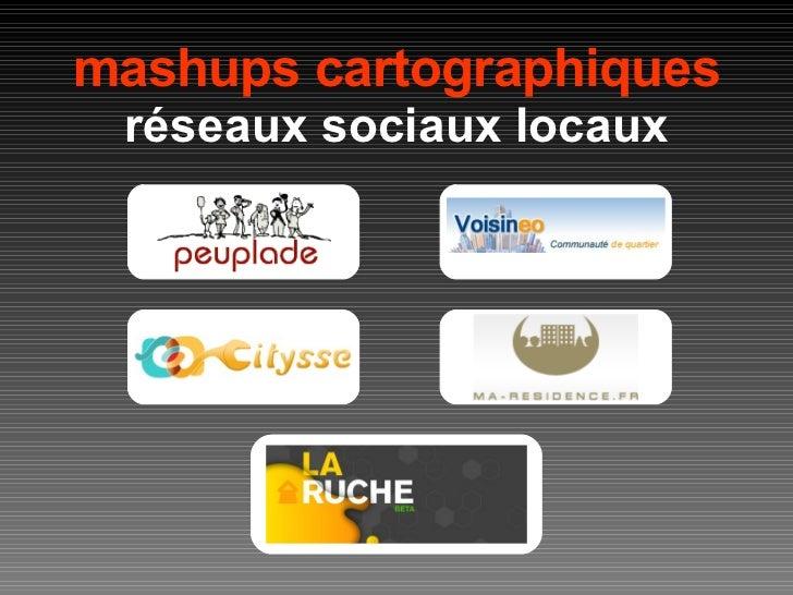 mashups cartographiques réseaux sociaux locaux