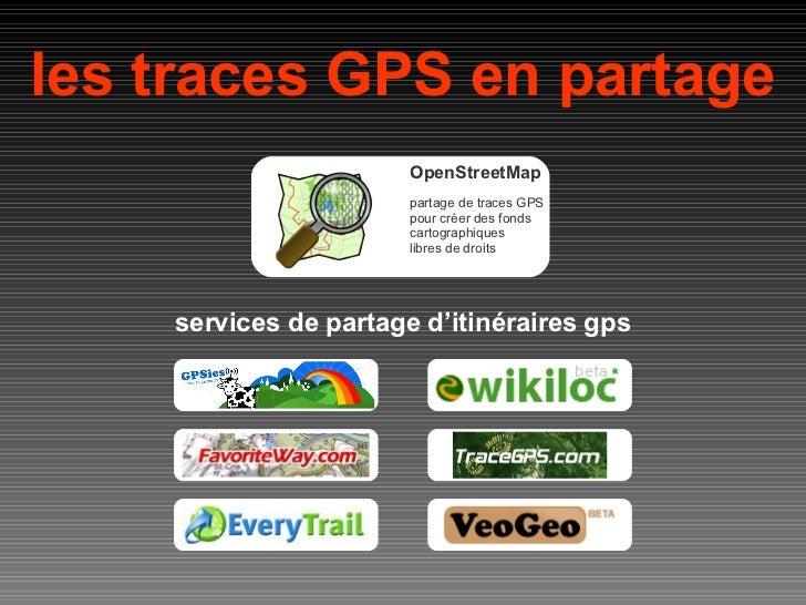 les traces GPS en partage services de partage d'itinéraires gps OpenStreetMap partage de traces GPS pour créer des fonds c...