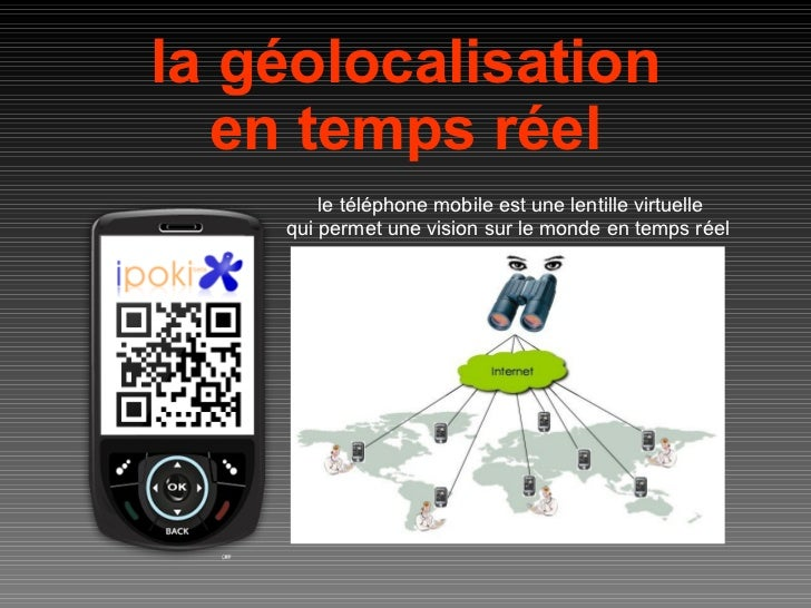 la géolocalisation en temps réel le téléphone mobile est une lentille virtuelle qui permet une vision sur le monde en temp...