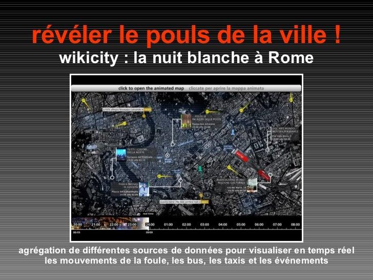 révéler le pouls de la ville ! wikicity : la nuit blanche à Rome agrégation de différentes sources de données pour visuali...