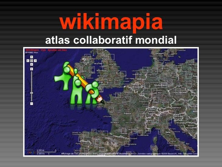 wikimapia atlas collaboratif mondial