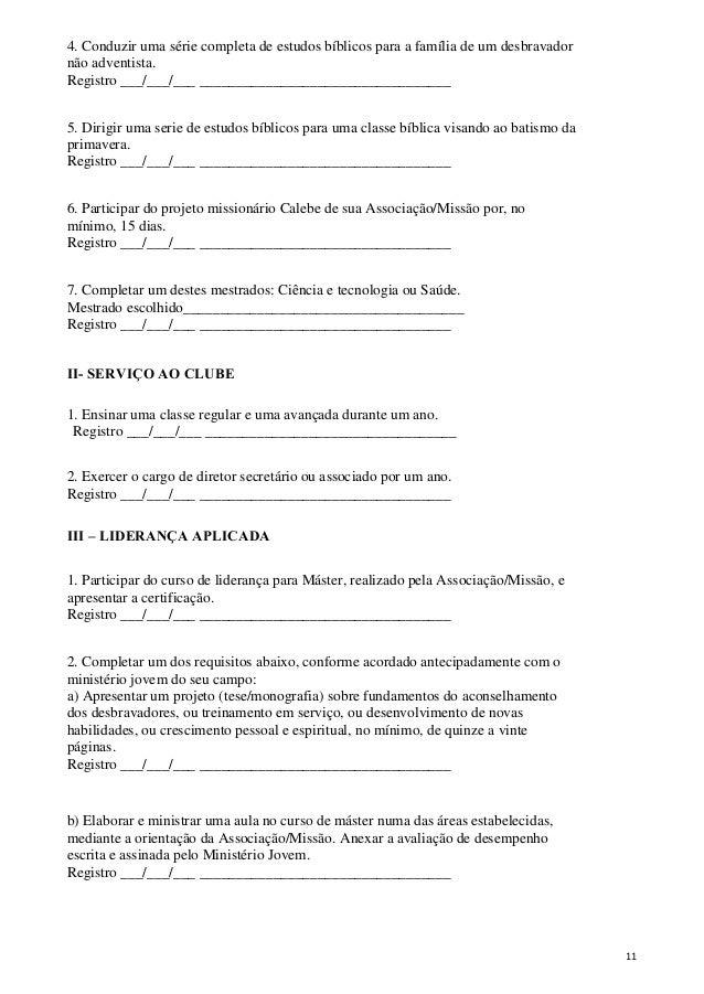 4. Conduzir uma série completa de estudos bíblicos para a família de um desbravador não adventista. Registro ___/___/___ _...