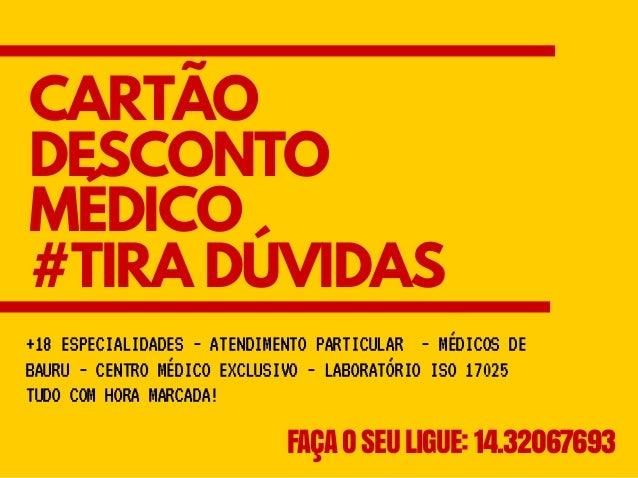 CARTÃO DESCONTO MÉDICO #TIRA DÚVIDAS FAÇA O SEU LIGUE: 14.32067693 +18ESPECIALIDADES-ATENDIMENTOPARTICULAR-MÉDICOSDE BAURU...