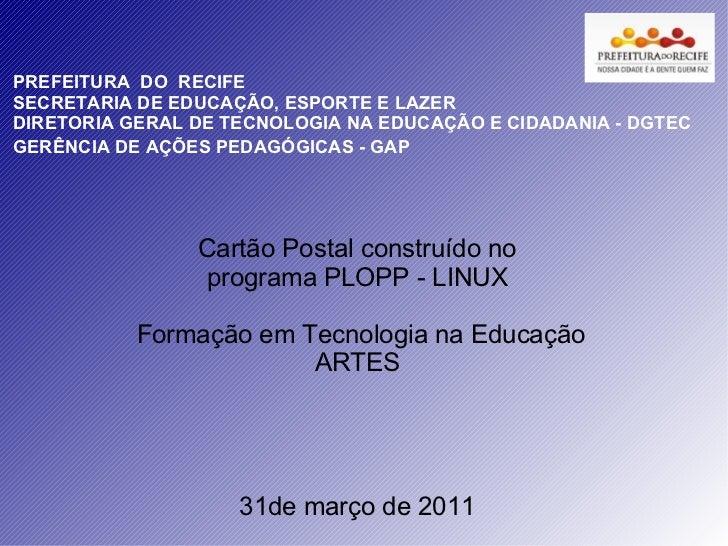 PREFEITURA  DO  RECIFE SECRETARIA DE EDUCAÇÃO, ESPORTE E LAZER DIRETORIA GERAL DE TECNOLOGIA NA EDUCAÇÃO E CIDADANIA - DGT...