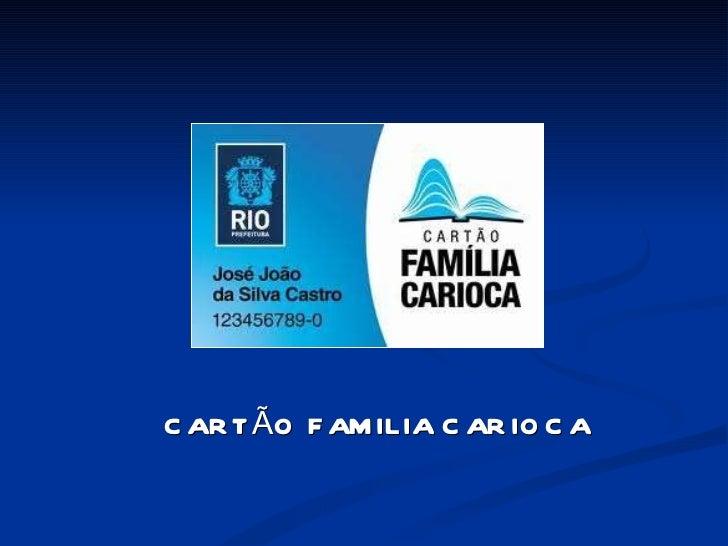 CARTÃO FAMILIA CARIOCA